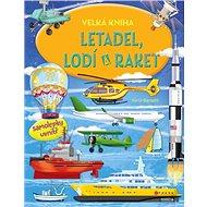 Velká kniha letadel, lodí a raket: více než 60 samolepek uvnitř - Kniha