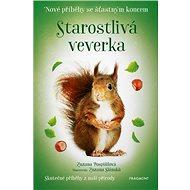 Starostlivá veverka Nové příběhy se šťastným koncem: Skutečné příběhy z naší přírody - Kniha