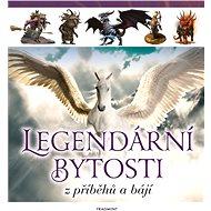 Legendární bytosti z příběhů a bájí - Kniha