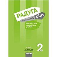 Kniha Raduga plus 2 příručka učitele: ruština pro základní školy a víceletá gymnázia - Kniha