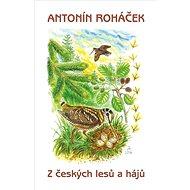 Z českých lesů a hájů - Kniha