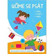 Učíme se psát: Zábavná grafomotorika pro předškoláky - Kniha