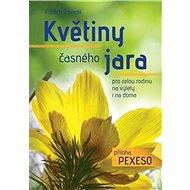 Květiny časného jara pro celou rodinu+ příloha pexeso - Kniha