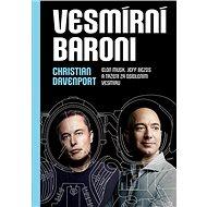 Vesmírní baroni: Elon Musk, Jeff Bezos a tažení za osídlením vesmíru - Kniha