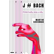 J SS Bach: Příběh hudby, lásky a války - Kniha