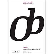 Čtení o Otokaru Březinovi: Kritika a zjevení - Kniha