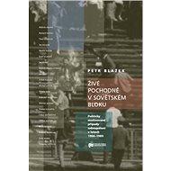 Živé pochodně v sovětském bloku: Politicky motivované případy sebeupálení v letech 1966–1989 - Kniha
