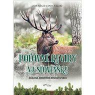 Poľovné revíry na Slovensku: Krajina mnohých druhov zveri - Kniha