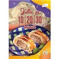 Jídla za 10-20-30 minut: 78 skvělých receptů - Kniha