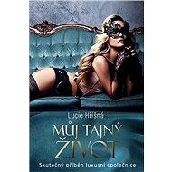 Můj tajný život: Skutečný příběh luxusní společnice - Kniha