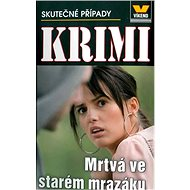 Mrtvá ve starém mrazáku Krimi 1/20: Skutečné případy - Kniha