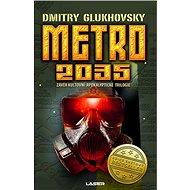 Metro 2035: Závěr Kultovní apokalyptické trilogie - Kniha