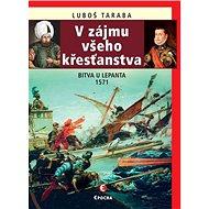 V zájmu všeho křesťanstva: Bitva u Lepanta 1571 - Kniha
