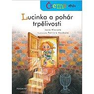 Čteme spolu Lucinka a pohár trpělivosti - Kniha