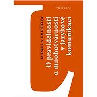 O pravidelnosti a mnohotvárnosti v jazykové komunikaci - Kniha
