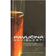 Pavučina závislosti: Alkoholismus jako nemoc a možnosti efektivní léčby - Kniha