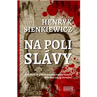 Na poli slávy: Prvé slovenské vydanie slávneho románu nositeľa Nobelovej ceny za literatúru - Kniha