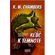 Kľúč k temnote: Strašidelne-mystické príbehy z pera legendárneho majstra hororového žánru - Kniha