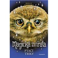 Magická zvířata Ptačí triky - Kniha