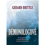 """Démonologové: Neuvěřitelný příběh Eda a Lorraine Warrenových, skutečných """"lovců duchů"""" - Kniha"""