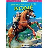 Koně Příručka pro mladé jezdce: miniencyklopedie pro holky a kluky - Kniha