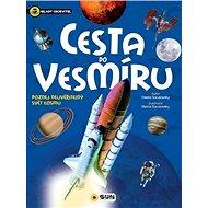 Cesta do vesmíru Mladý objevitel: Poznej neuvěřitelný svět kosmu - Kniha