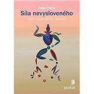 Síla nevysloveného: Příběhy z psychoterapie dětí a dospívajících - Kniha