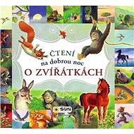 Čtení na dobrou noc o zvířátkách - Kniha