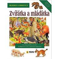 Hledej a objevuj Zvířátka a mláďátka - Kniha