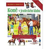 Hledej a objevuj Koně v jezdeckém klubu - Kniha