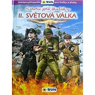 Historie pro školáky II. světová válka: miniencyklopedie pro holky a kluky - Kniha