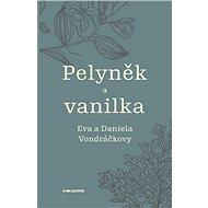 Pelyněk a vanilka - Kniha