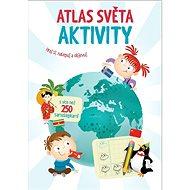 Atlas Světa Aktivity - Kniha