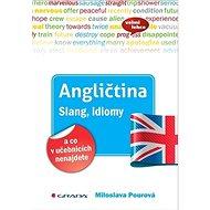 Angličtina Slang, idiomy a co v učebnicích nenajdete - Kniha