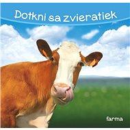 Dotkni sa zvieratiek Farma - Kniha