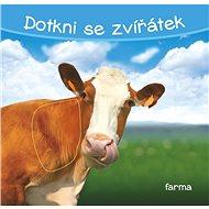 Dotkni se zvířátek Farma - Kniha