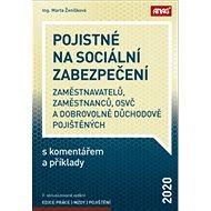 Pojistné na sociální zabezpečení 2020: zaměstnavatelů, zaměstnanců, OSVČ a dobrovolně důchodově poji - Kniha