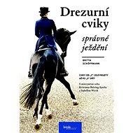 Drezurní cviky Správné ježdění: S mistryněmi světa Kristinou Bröring-Sprehe a Isabellou Werth - Kniha