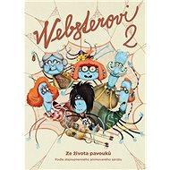 Websterovi 2: Ze života pavouků - Kniha