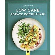 Low Carb Zdravé pochutnání - Kniha