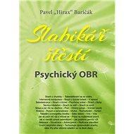 Slabikář štěstí Psychický OBR - Kniha