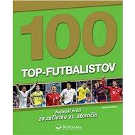 100 top-futbalistov: Najlepší hráči zo začiatku 21. storočia - Kniha