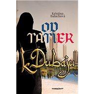 Od Tatier k Dubaju - Kniha