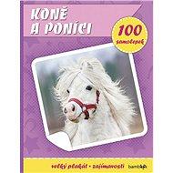 Koně a poníci: Plakát a 100 samolepek - Kniha