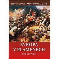 Evropa v plamenech: Bitvy a osudy válečníků VI. 1652–1718 - Kniha