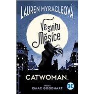 Catwoman: Ve svitu Měsíce - Kniha