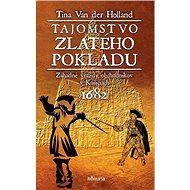 Tajomstvo zlatého pokladu: Záhadné vraždy obchodníkov v Košiciach 1682 - Kniha