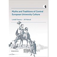 Myths and Traditions of Central European University Culture - Kniha