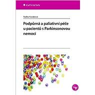 Podpůrná a paliativní péče u pacientů s Parkinsonovou nemocí - Kniha