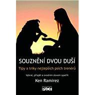 Souznění dvou duší: Tipy a triky nejlepších psích trenérů - Kniha
